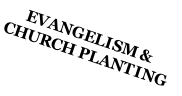 EVANGELISM & CHURCH PLANTING